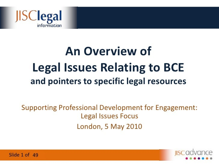 An Overview ofLegal Issues Relating to BCEand pointers to specific legal resources<br />Supporting Professional Developmen...