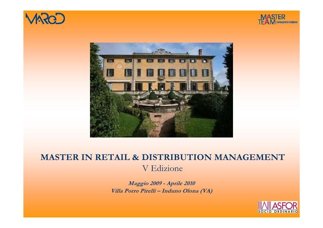 MASTER IN RETAIL & DISTRIBUTION MANAGEMENT                    V Edizione                    Maggio 2009 - Aprile 2010     ...