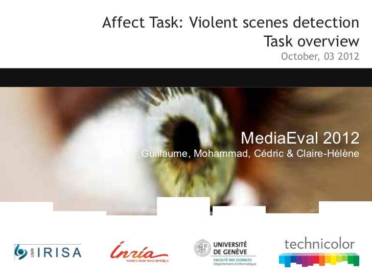 Affect Task: Violent scenes detection                        Task overview                                October, 03 2012...