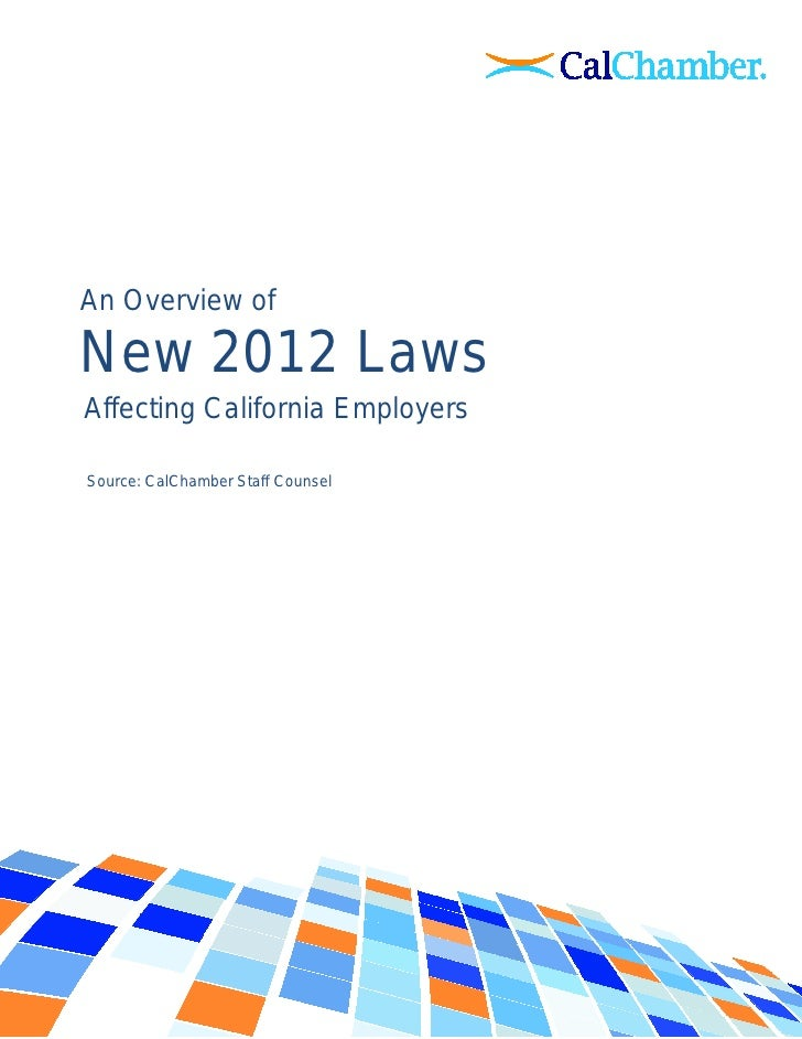 An Overview ofNew 2012 LawsAffecting California EmployersSource: CalChamber Staff Counsel