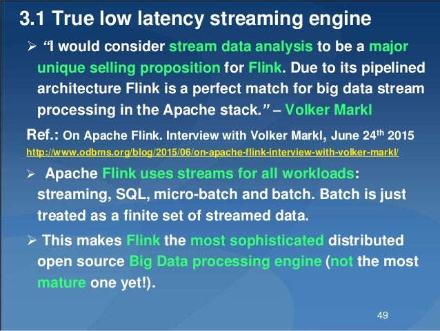 """3.1 True low latency streaming engine  """"I would consider stream data analysis to be a major unique selling proposition fo..."""