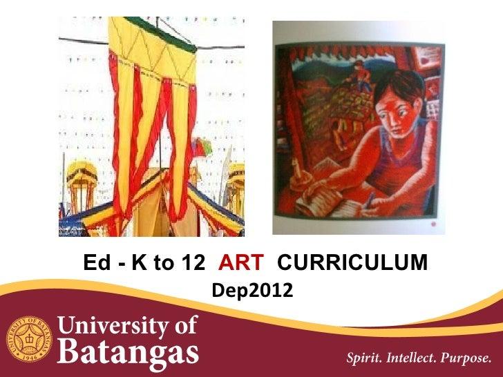 Ed - K to 12 ART CURRICULUM            Dep2012          (PRESENTER NAME)