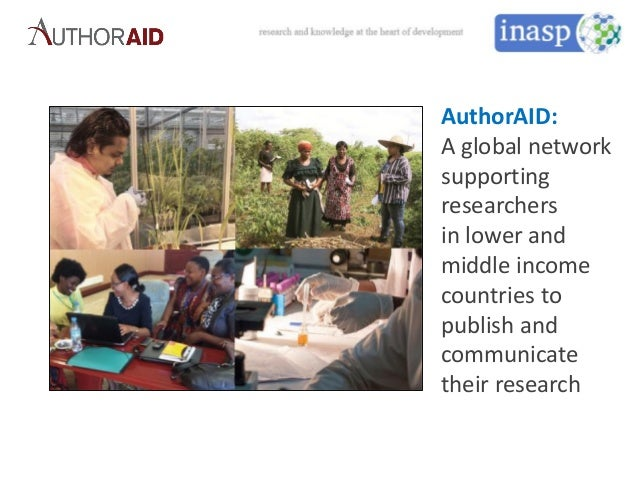 AuthorAID: A global network supporting researchers in lower and middle income countries to publish and communicate their r...