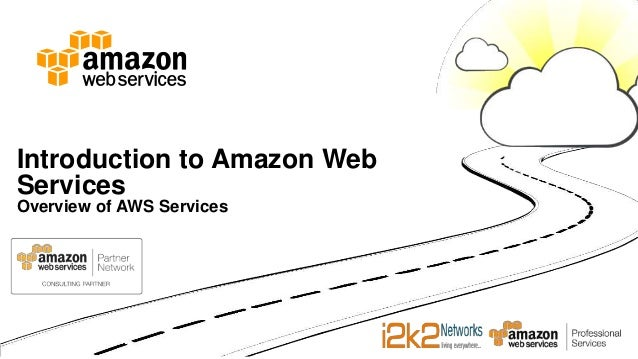 Introduction to Amazon Web Services Overview of AWS Services