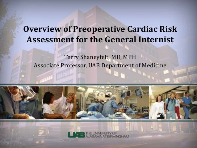 Overview of Preoperative Cardiac Risk  Assessment for the General Internist  Terry Shaneyfelt, MD, MPH  Associate Professo...