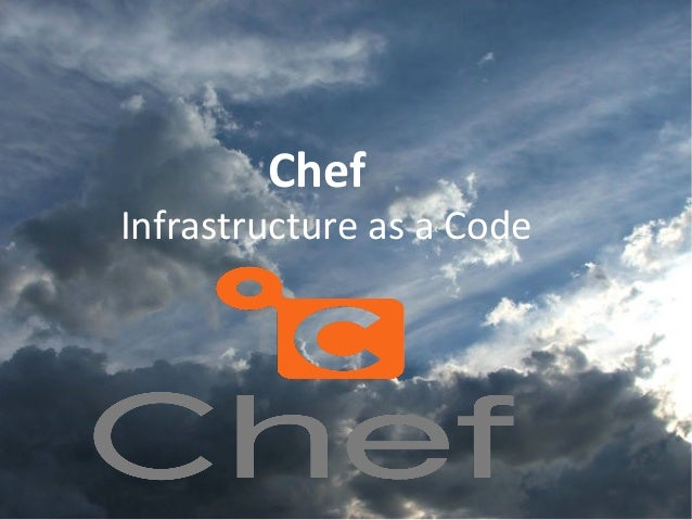 Chef Infrastructure as a Code