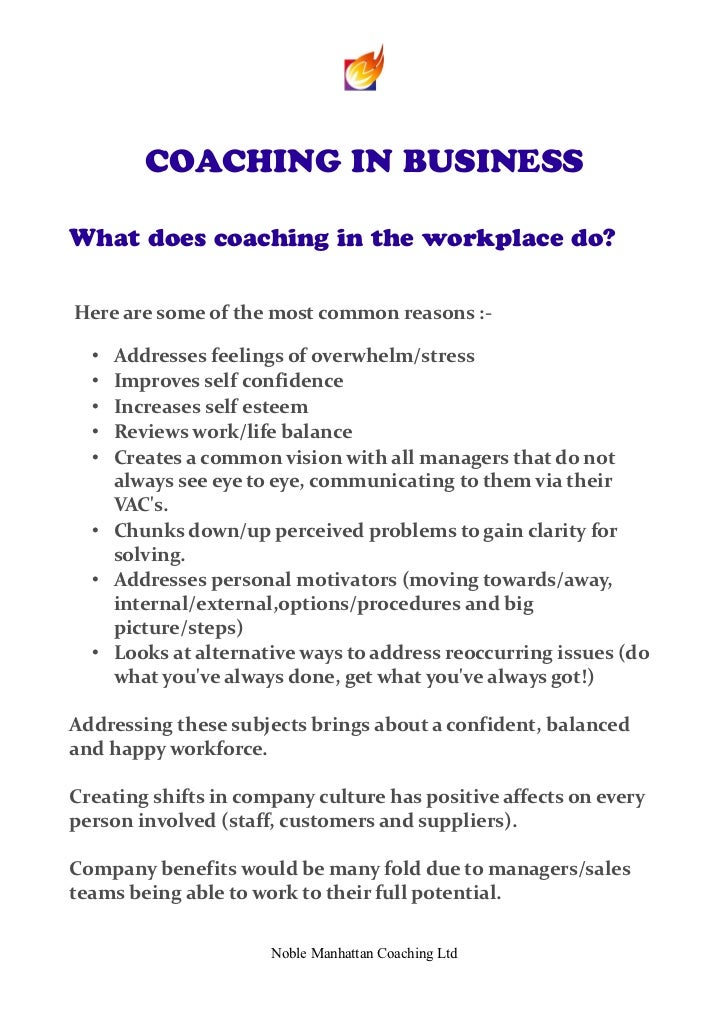 COACHING IN BUSINESSWhat does coaching in the workplace do?Here are some of the most common reasons :-  • Addresses feelin...