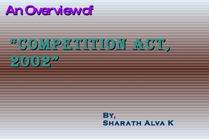 """An Overview of """"Competition Act, 2002"""" By, Sharath Alva K"""