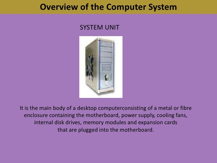 an overview of a computer What is linux from smartphones to cars, supercomputers and home appliances if you struggle with the above, and want to free yourself from the constant fear of losing data or having to take your computer in for the yearly clean up, linux might be the perfect platform for you.