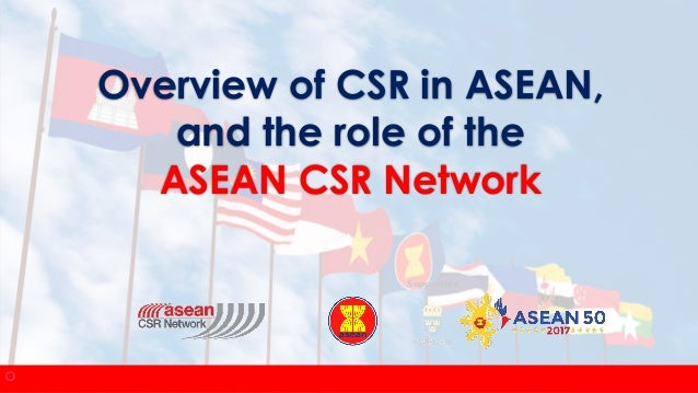 Supporters Overview of CSR in ASEAN, and the role of the ASEAN CSR Network