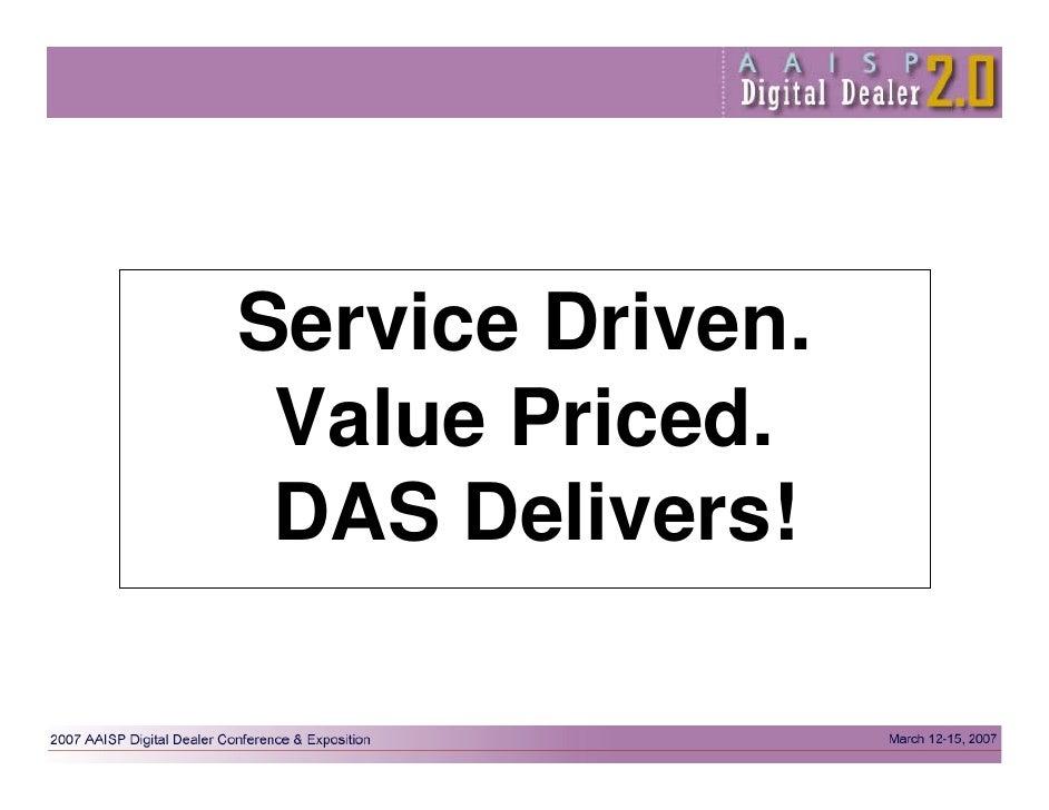 Service Driven.  Value Priced.  DAS Delivers!