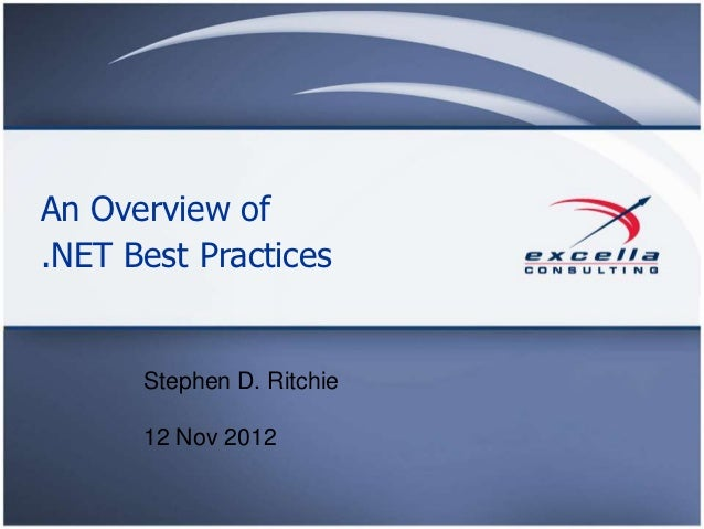 An Overview of.NET Best Practices      Stephen D. Ritchie      12 Nov 2012