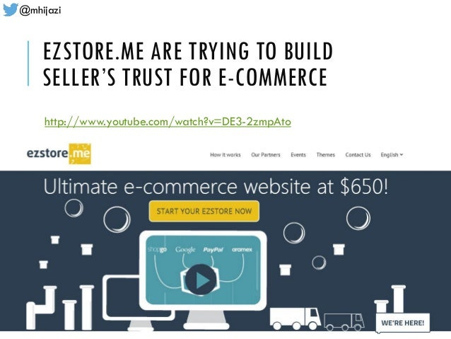 @mhijazi EZSTORE.ME ARE TRYING TO BUILD SELLER'S TRUST FOR E-COMMERCE http://www.youtube.com/watch?v=DE3-2zmpAto