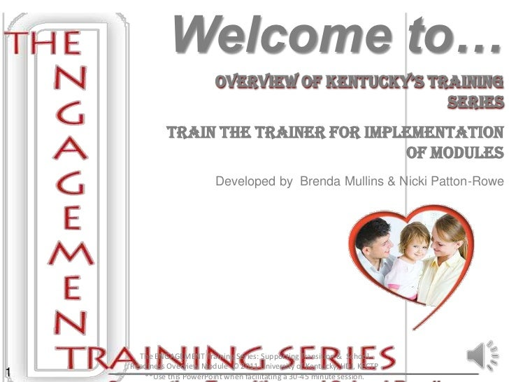 Welcome to…                          Overview Of KentucKy's training                                                   Ser...