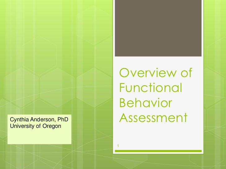 Overview of                        Functional                        BehaviorCynthia Anderson, PhDUniversity of Oregon    ...