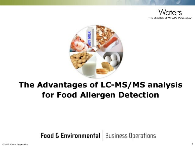 Overview of food allergen detection using mass spectrometry waters 2015 waters corporation 1 the advantages of lc msms analysis for food forumfinder Choice Image