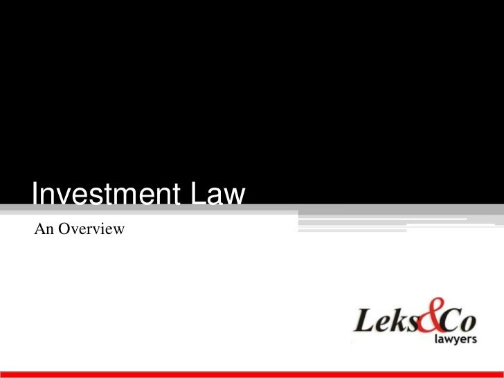 Investment LawAn Overview