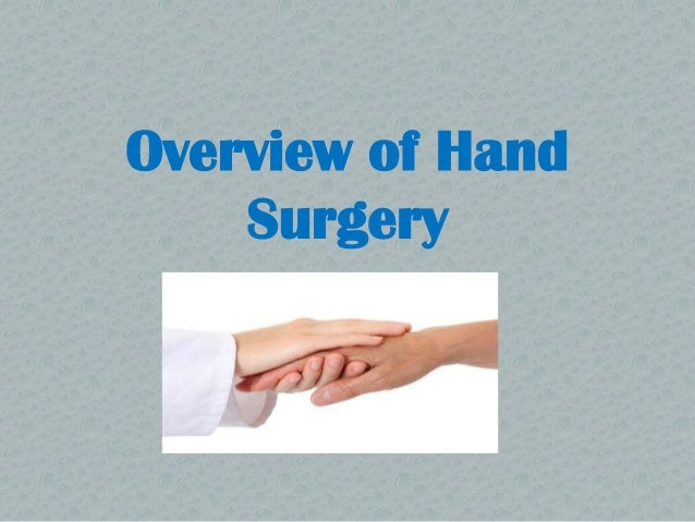 Overview of Hand    Surgery