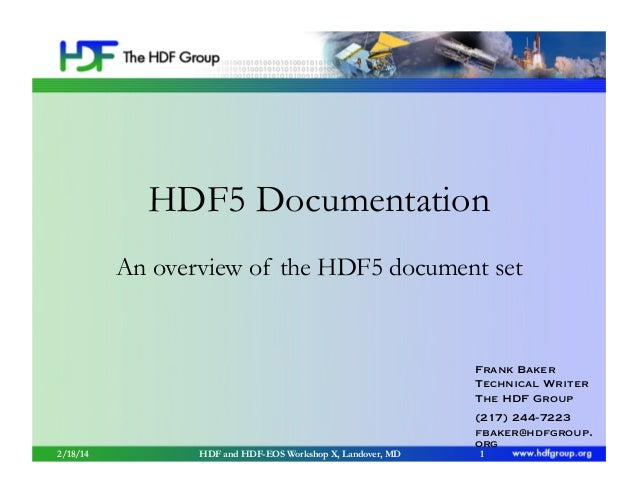 HDF5 Documentation An overview of the HDF5 document set  Frank Baker Technical Writer The HDF Group  2/18/14  HDF and HDF-...