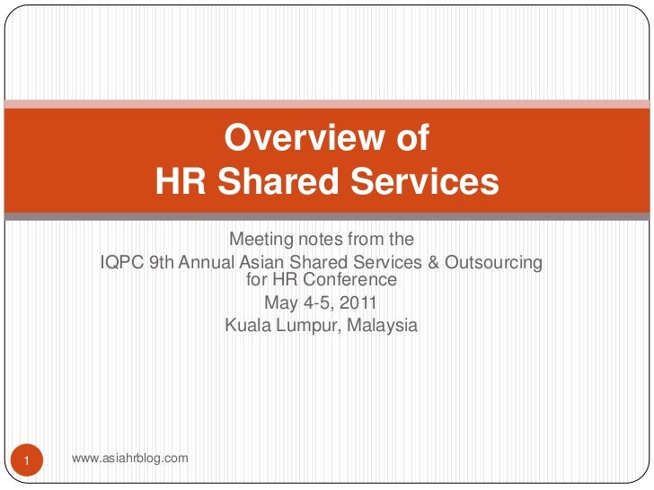 Meeting notes from the <br />IQPC 9th Annual Asian Shared Services & Outsourcing for HR Conference<br />May 4-5, 2011<br /...
