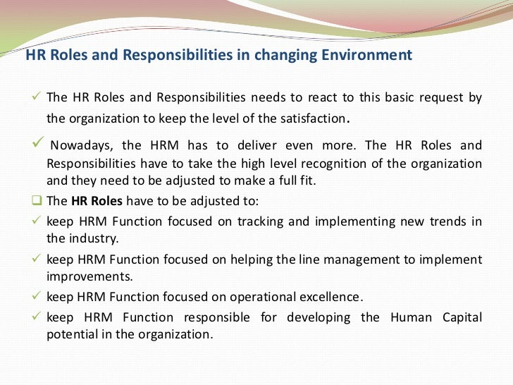 hr roles and responsibilities Who/role what / responsibilities supervisor / manager provides leadership and  guidance on the change management process work with local hr to manage.
