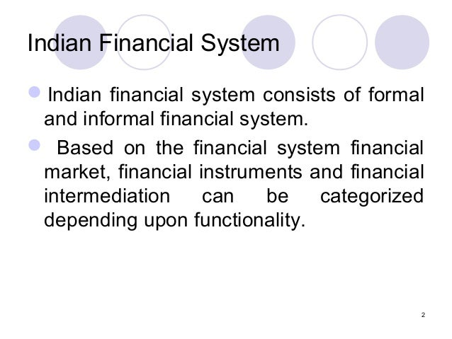 an overview of indian financial system Overview india has a diversified financial sector, which is undergoing rapid  expansion the sector has witnessed disruptive changes recently.