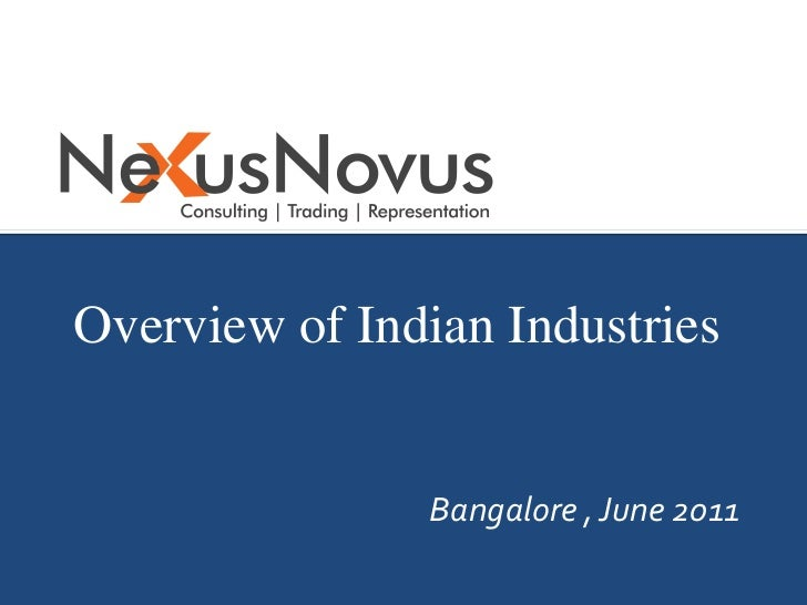 India's growth story<br />Overview of Indian Industries<br />Bangalore , June 2011<br />