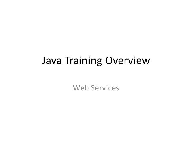 Java Training Overview Web Services