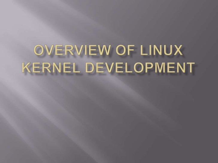 Overview of Linux Kernel Development<br />