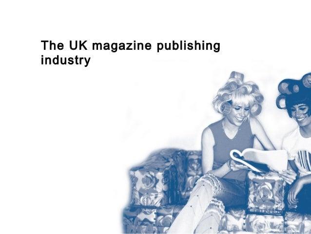 The UK magazine publishingindustry