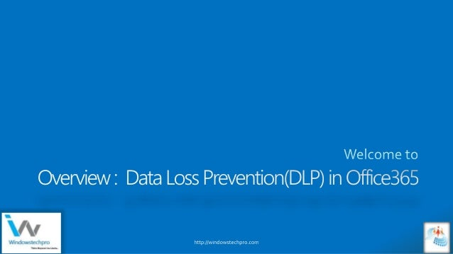 Data Loss Prevention in Microsoft Office Helps to • identify • monitor • protect sensitive data through deep content analy...