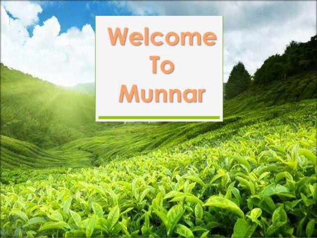 Welcome   To Munnar