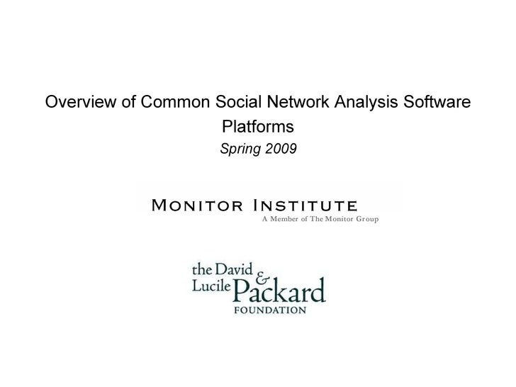 Overview of Common Social Network Analysis Software Platforms Spring 2009