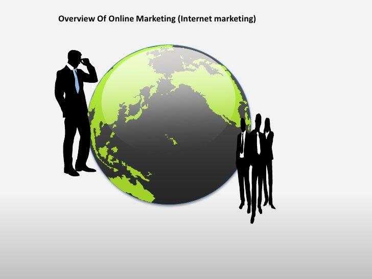 Overview Of Online Marketing (Internet marketing)<br />