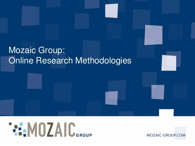 Mozaic Group: Online Research Methodologies