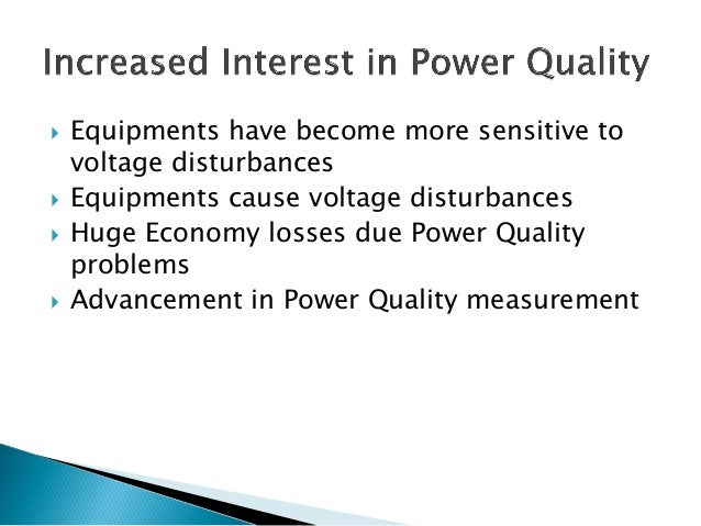 power quality problems In this paper the main power quality (pq) problems are presented with there associated causes and  power quality problems have been identified to be of.