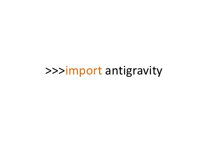 >>>import antigravity