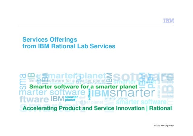 Services Offerings from IBM Rational Lab Services  © 2013 IBM Corporation
