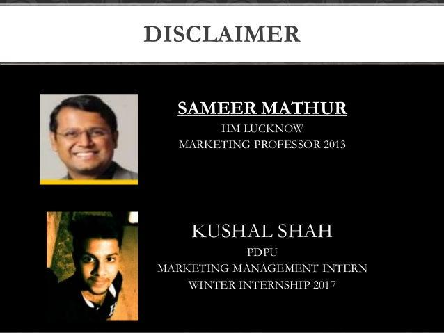 SAMEER MATHUR IIM LUCKNOW MARKETING PROFESSOR 2013 KUSHAL SHAH PDPU MARKETING MANAGEMENT INTERN WINTER INTERNSHIP 2017 DIS...