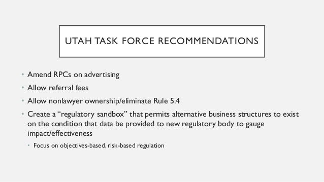 UTAH – CURRENT EFFORTS • Proposal to eliminate Rule 5.4 and replace with new Rules 5.4A and 5.4B • 5.4A – notes the import...