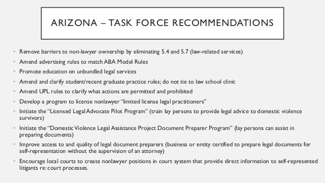 CALIFORNIA – TASK FORCE RECOMMENDATIONS • Amend/create UPL exceptions to permit technology-driven legal services delivery ...
