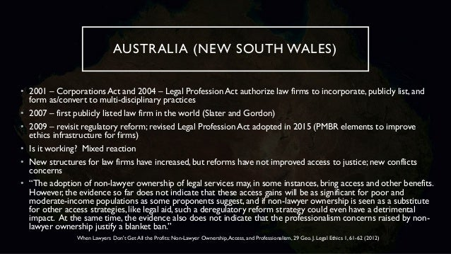 AUSTRALIA (NEW SOUTH WALES) • 2001 – Corporations Act and 2004 – Legal Profession Act authorize law firms to incorporate, ...