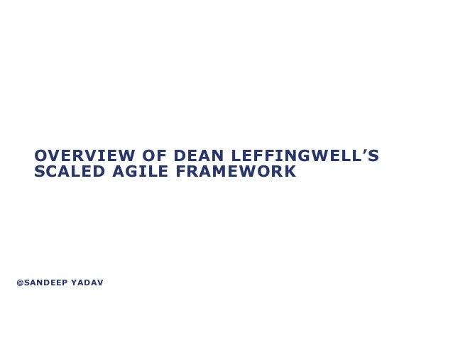 OVERVIEW OF DEAN LEFFINGWELL'S SCALED AGILE FRAMEWORK  @SANDEEP YADAV