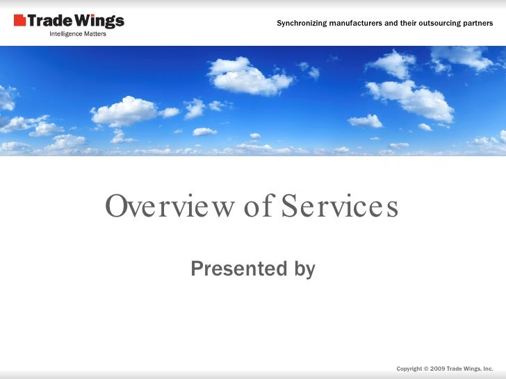 Overview of Services Presented by Copyright  © 2009 Trade Wings, Inc.