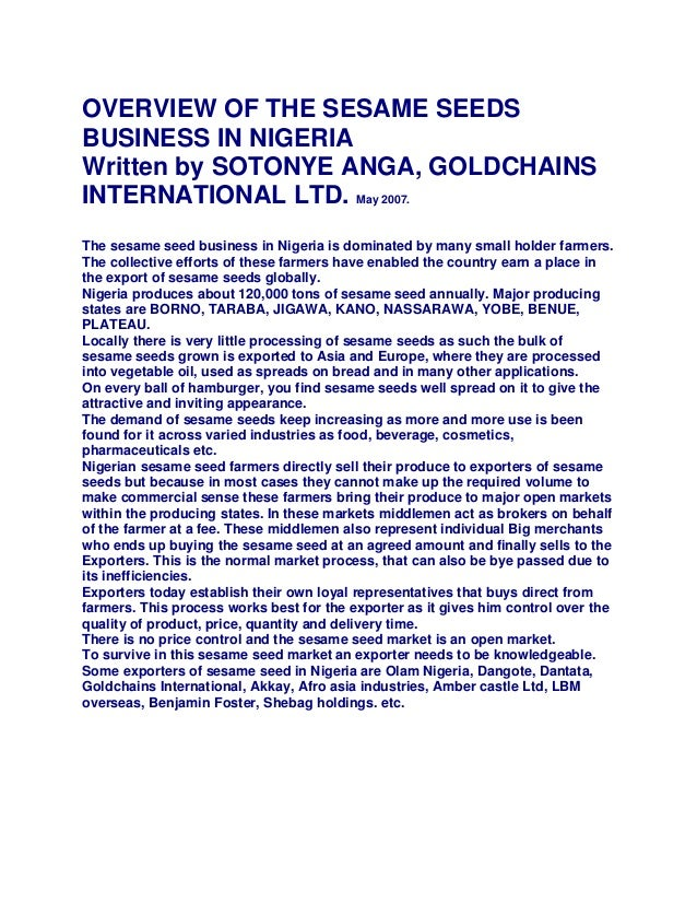 OVERVIEW OF THE SESAME SEEDSBUSINESS IN NIGERIAWritten by SOTONYE ANGA, GOLDCHAINSINTERNATIONAL LTD. May 2007.The sesame s...
