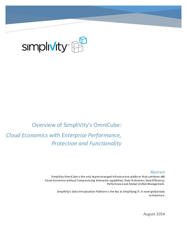 Abstract  SimpliVity OmniCube is the only hyperconverged infrastructure platform that combines x86  Cloud Economics withou...