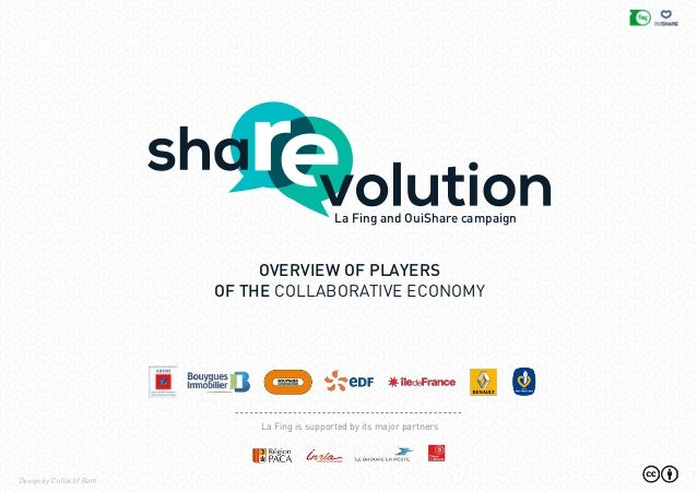 La Fing and OuiShare campaign OVERVIEW OF PLAYERS of the COLLABORATIVE economy Design by Collectif Bam La Fing is supporte...