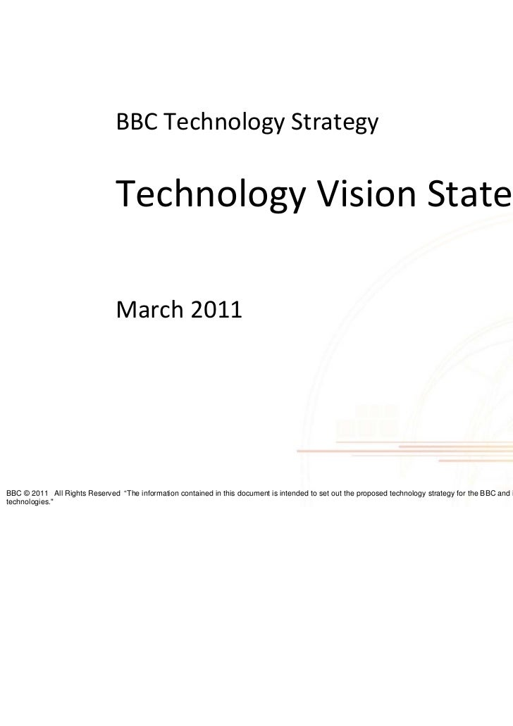 BBC Technology Strategy                               Technology Vision Statements                               March 201...