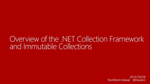 Overview of the .Net Collection Framework and Immutable Collections