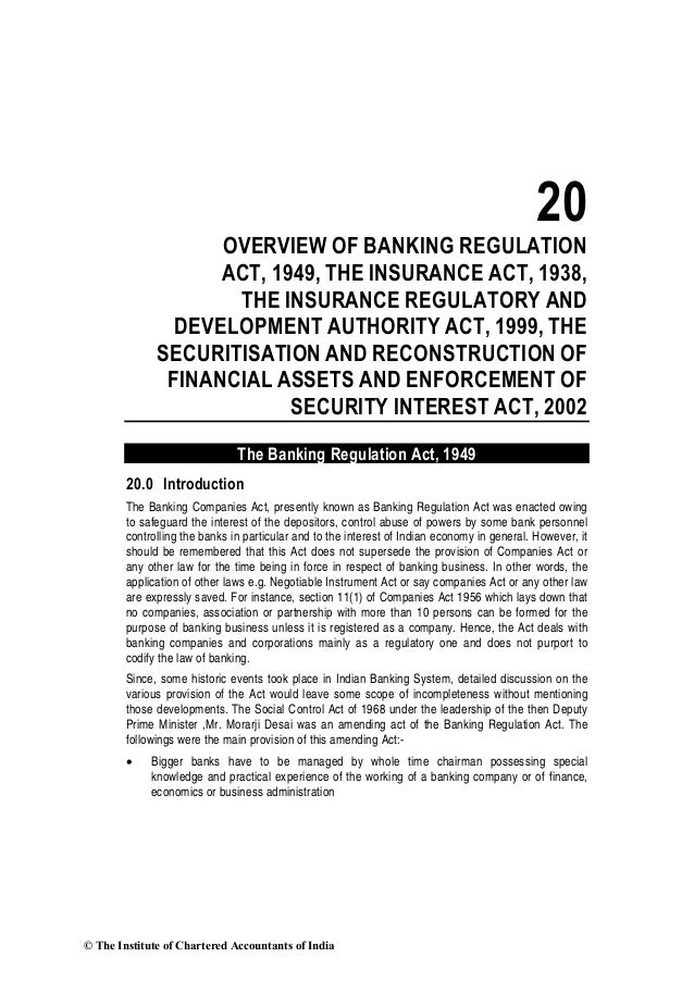 20 OVERVIEW OF BANKING REGULATION ACT, 1949, THE INSURANCE ACT, 1938, THE INSURANCE REGULATORY AND DEVELOPMENT AUTHORITY A...